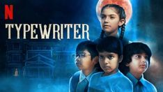 Typewriter All Episodes Hindi HDRip [Complete] Genre : Ho… Netflix Series, Tv Series, Neena Gupta, Netflix India, Dating World, Best Horrors, All Episodes, Netflix Originals, Jacqueline Fernandez