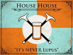 "House, MD Game-of-Thrones-style House Sigil. Hahahhaha ""It's never Lupis""! Gregory House, It's Never Lupus, House Sigil, Everybody Lies, Lisa Edelstein, Game Of Thrones Houses, Game Thrones, House Md, Full House"
