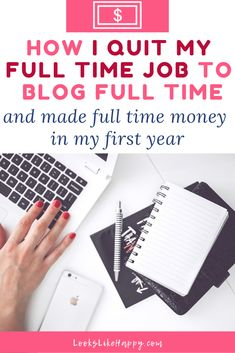 How I Quit My Full Time Job to Blog Full Time and Made Full Time Money In My First Year - And how YOU can make it happen, too!   #blog #howtoblog