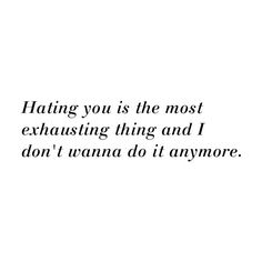 "Meredith Grey ""Hating you is the most exhausting thing and I don't wanna do it anymore."" Grey's Anatomy quotes"
