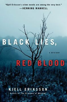 Black Lies, Red Blood: A Mystery by Kjell Eriksson, http://www.amazon.ca/dp/0312605048/ref=cm_sw_r_pi_dp_G7Lltb125ERNS