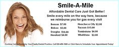 """Our """"Smile-A-Mile"""" Program reimburses our patients for their round trip cost of gas for each visit. We calculated the mileage from each of the cities like Benson, Douglas, Tombstone, Bisbee and more, to our Sierra Vista Dentist Office."""