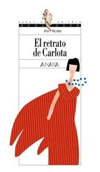 Libros Juveniles: El retrato de Carlota (Ana Alcolea)
