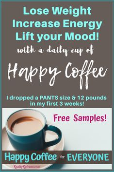 Get your FREE sample of Happy Coffee. This cup/day of coffee is Designed to Suppress Appetite, Increase Energy, Lift Mood and Enhance Focus! I lost 20 pounds in my first 7 weeks! Happy Coffee, Coffee Love, Coffee Talk, Lose 15 Pounds, Coffee Benefits, Calorie Intake, Coffee Quotes, How To Increase Energy, Weight Loss Program