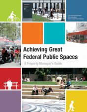 Achieving Great Federal Public Spaces: A Property Manager's Guide