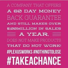 So, your friend just started using Plexus products, and you're interested in using them yourself, but you want to wait and see what kind of results she has before you take that leap?   Don't put your health on hold!   Did you know Plexus has a 60 day money back guarantee, and a less than 1% return rate? That's because these products work!  Message me or check out http://shopmyplexus.com/texiplexuslady