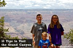 10 Tips for Visiting the Grand Canyon for the First Time - R We There Yet Mom?   Family Travel for Texas and beyond...