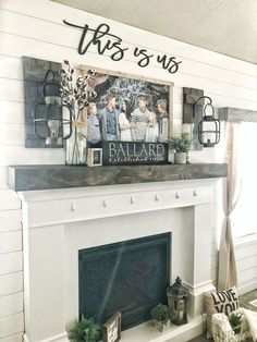 Farmhouse Decor. Love the This is us sign above the fireplace.