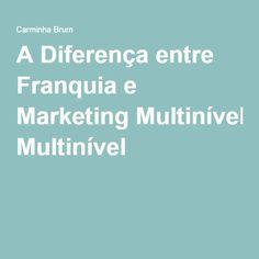 A Diferença entre Franquia e Marketing Multinível