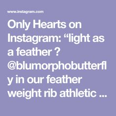 """Only Hearts on Instagram: """"light as a feather 🕊 @blumorphobutterfly in our feather weight rib athletic bralette and hight cut brief"""""""