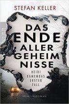 Rezension: Das Ende aller Geheimnisse - Stefan Keller - Thriller, Krimi, Psychothriller