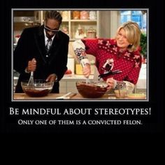 Stereotypes.  (Funny stuff! lol)