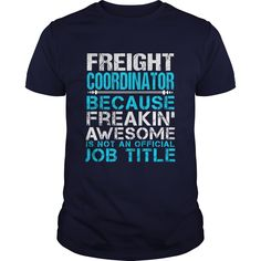 FREIGHT COORDINATOR T-Shirts, Hoodies. ADD TO CART ==►…