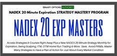 All right we have an awesome new program simply called NADEX 20 Minute Expiration MASTERS Program which allows us the freedom to launch most excellent strategy after strategy on a monthly basis getting you  new breakthroughs in Treasure Chest strategies to you versus just sitting on our desktop getting bogged down by all this website work mumbo jumbo.   And technically that has been the delay in getting you a ton and systems of breakthrough strategies over shoot the years. But now we can get the