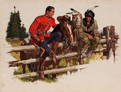 Canadian Mountie RCMP , A Friberg Sitting on Fence with Indian Friend Meanwhile In Canada, Fur Trade, Creature Concept Art, Indian People, Canadian History, Le Far West, Mountain Man, Sports Art, Military Art