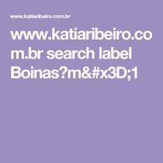 www.katiaribeiro.com.br search label Boinas?m=1
