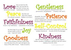 Galatians 5:22-23  ~ still trying to incorporate all of these daily, (patience can be a challenge) ....and yes I've been watching Joyce Meyer this morning! ;)
