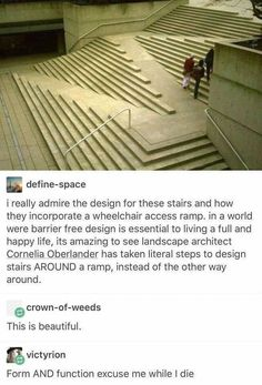 I really admire the design for these stairs and how they incorporate a wheelchair access ramp. In a world where barrier free design is essential to living a full and happy life, its amazing to see landscape architect Cornelia Oberlander has taken literal steps to design stairs AROUND a ramp, instead of the other way around.  ~ @define-space