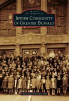 Jewish Buffalonians made their marks as entrepreneurs, distinguished lawyers, award-winning writers, and Nobel Prize scientists, among other careers. The Jewish Community of Greater Buffalo showcases Buffalo and Niagara Falls Jewry over the last two centuries.