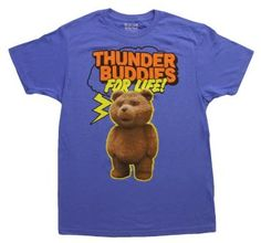 Thunder Buddies for life from the movie TED!  #Ted #movie #bear #funny #shirt #tshirt