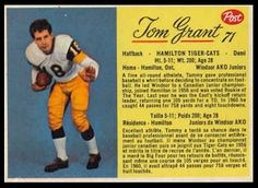 player: Tommy Grant, team: Hamilton Tiger-Cats, hometown: Windsor, ON, honors: Canadian Football Hall of Fame 1995 Football Cards, Baseball Cards, Cat Grant, Canadian Football League, Grey Cup, Football Hall Of Fame, School Memories, Elementary Schools, Cats