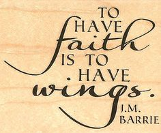 To have faith is to have wings.~ Peter Pan #quotes