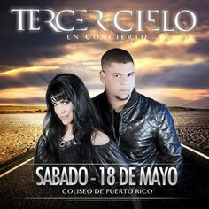 """Come and enjoy Tercer Cielo sharing the most emblematic compositions of their career such as """"""""Lo Que El Viento Me Enseño"""""""", """"Yo Te Extrañare"""", """"Héroe"""", """"Cada Día"""", """"Creeré"""", """"Mi Ultimo Día"""", """"Entre Tú y Yo"""" and much more on Sunday May 18 at Coliseo de Puerto Rico José Miguel Agrelot."""