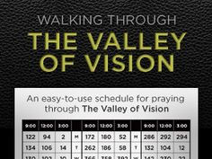 "I love the prayers in The Valley of Vision...this is a schedule to pray through these prayers for a 13 week  period of time. I have been setting alarms on my phone to remind me to pray at different times of the day. Learning to ""pray without ceasing..."""