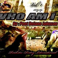 """"""" WHO AM I """" PRESENTED BY REALISTIC POETRY INTERNATIONAL by INTERNATIONAL POET- P.D.J on SoundCloud"""