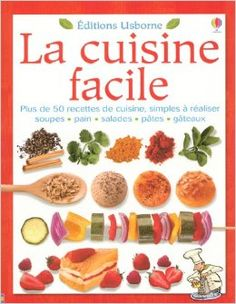 La cuisine facile: Amazon.com: Rebecca Gilpin, Adam Larkum, Molly Sage, Nathalie Chaput: Books