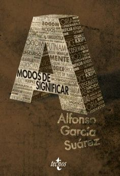Modos de significar : una introducción temática a la filosofía del lenguaje / Alfonso García Suárez