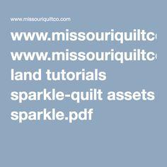 www.missouriquiltco.com land tutorials sparkle-quilt assets sparkle.pdf