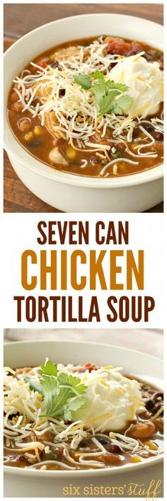 Seven Can Chicken Tortilla Soup from SixSistersStuff   This recipe could not be easier! Dump all the ingredients together in a pot and let it simmer. Substitute the canned chicken for a rotisserie chicken or leftover cooked chicken from another meal.