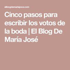Cinco pasos para escribir los votos de la boda | El Blog De María José