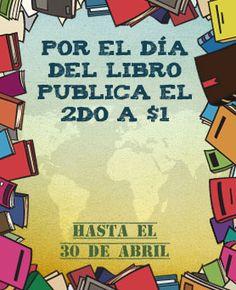 En el día del libro, publica con Palibrio. Abril 2013.