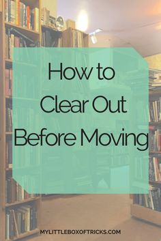 How to Clear Out Before Moving (scheduled via http://www.tailwindapp.com?utm_source=pinterest&utm_medium=twpin&utm_content=post176706927&utm_campaign=scheduler_attribution)