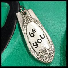 Stamped Vintage Upcycled Spoon Fork Jewelry Pendant Charm - Be You by JuliesJunktique on Etsy