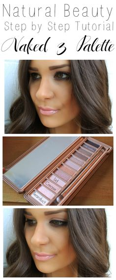 Easy Step by Step Tutorial for a Natural Day Time Look Featuring the Naked 3 Urban Decay Palette!