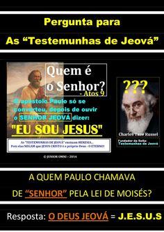 Jeová é o Senhor Jesus - O PRÓPRIO DEUS. Outro ensinamento é HERESIA!