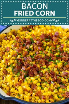 Fried Corn with Bacon Bacon Fried Corn Recipe Dinner Side Dishes, Vegetable Sides, Vegetable Side Dishes, Vegetable Recipes, Veggie Recipes Sides, Side Dishes For Ham, Cookout Side Dishes, Taco Side Dishes, Party Side Dishes