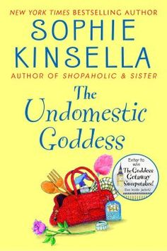 FICTION: The Undomestic Goddess by Sophie Kinsella