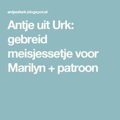 Antje uit Urk: gebreid meisjessetje voor Marilyn + patroon