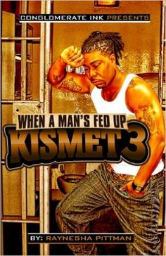Kismet 3 -When a Man's Fed Up (Beyond the Bedroom series), Raynesha Pittman, Jill Duska - Amazon.com