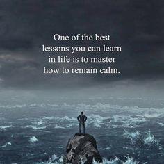 Positive Quotes : One of the best lesson you can learn in life is to master how to remain calm. - Hall Of Quotes Quotes Mind, Quotes Thoughts, True Quotes, Motivational Quotes, Inspirational Quotes, Qoutes, Movie Quotes, Cute Quotes For Life, Great Quotes
