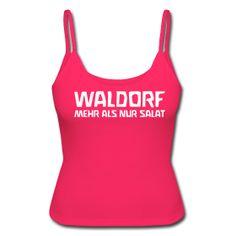WALDORF - MEHR ALS NUR SALAT  Frauen Spaghetti Top