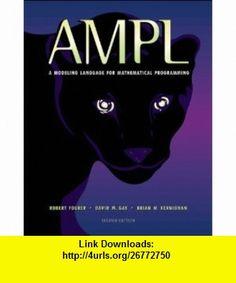 AMPL A Modeling Language for Mathematical Programming (9780534388096) Robert Fourer, David M. Gay, Brian W. Kernighan , ISBN-10: 0534388094  , ISBN-13: 978-0534388096 ,  , tutorials , pdf , ebook , torrent , downloads , rapidshare , filesonic , hotfile , megaupload , fileserve