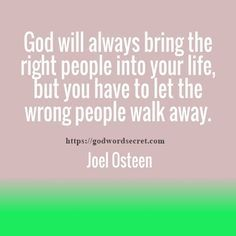GOD WILL ALWAYS BRING THE RIGHT PEOPLE-JOEL OSTEEN QUOTES
