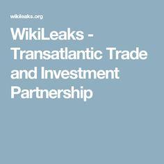 WikiLeaks - Transatlantic Trade and Investment Partnership
