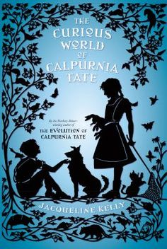 """<2015 Pin> The Curious World of Calpurnia Tate by Jacqueline Kelly.  SUMMARY: """"In rural Texas in 1900, when a storm blows change into town in the form of a visiting veterinarian, twelve-year-old Callie discovers a life and a vocation she desperately wants. But with societal expectations as they are, she will need all her wits and courage to realize her dreams""""-- Provided by publisher."""