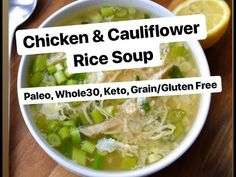 A delicious and easy to make soup that takes less then 10 minutes to prepare! Its packed with cauliflower rice, shredded chicken, egg and scallion and is s. Mexican Food Recipes, Soup Recipes, Chicken Recipes, Cooking Recipes, Free Recipes, Paleo Recipes, Baked Garlic Chicken, Chicken Cauliflower, Paleo Rice